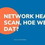 web-network-health-scan-hoe-werkt-dat